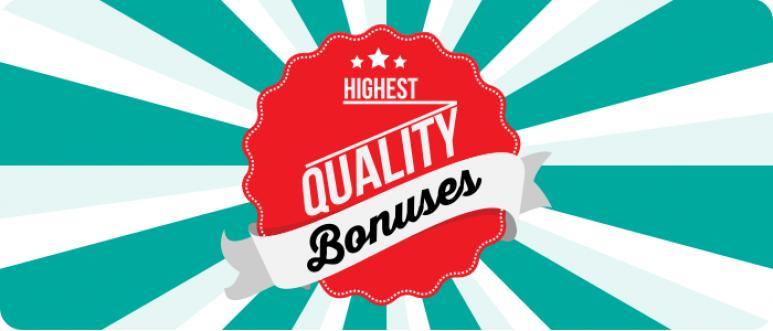 highest quality bonuses